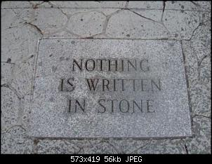 Click image for larger version.  Name:nothing-is-written-in-stone.jpg Views:231 Size:56.2 KB ID:68978
